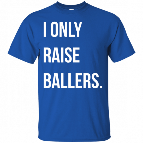 I Only Raise Ballers shirt, tank top - image 1596 500x500