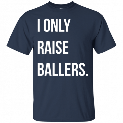 I Only Raise Ballers shirt, tank top - image 1597 500x500