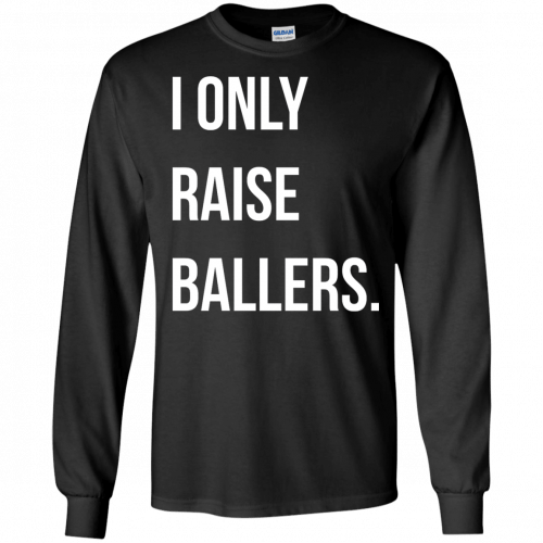 I Only Raise Ballers shirt, tank top - image 1600 500x500
