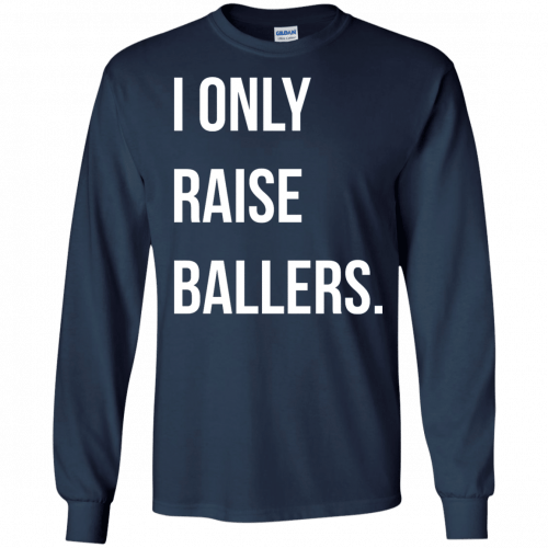 I Only Raise Ballers shirt, tank top - image 1601 500x500