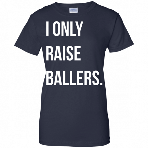 I Only Raise Ballers shirt, tank top - image 1607 500x500