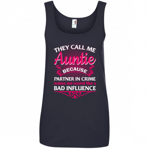 They Call Me Auntie Because Partner In Crime shirt, tank top - image 1618 500x500