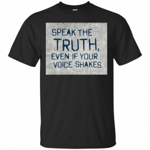 Christian Left: Speak The Truth Even If Your Voice Shakes shirt - image 165 300x300