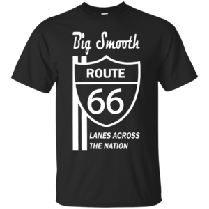 Big Smooth Route 66 T-shirt, Tank, Hoodie - image 1696 300x300