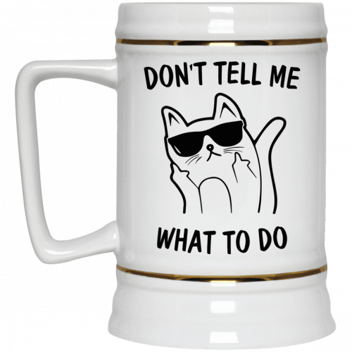 Middle Finger Cat: Don't Tell Me What To Do Mugs - image 2004 500x500