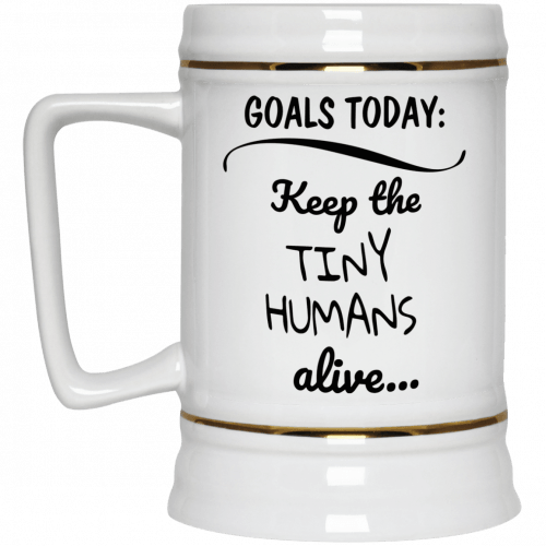 Goals Today Keep The Tiny Humans Alive mugs - image 2007 500x500