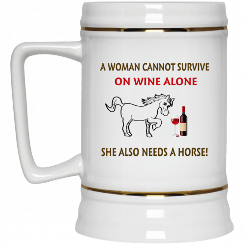 A woman cannot survive on wine alone she also needs a horse mug - image 317 500x500