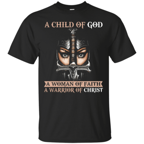 A Child Of God A Woman Of Faith shirt, tank, racerback - image 399 500x500
