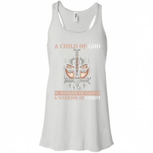A Child Of God A Woman Of Faith shirt, tank, racerback - image 402 500x500