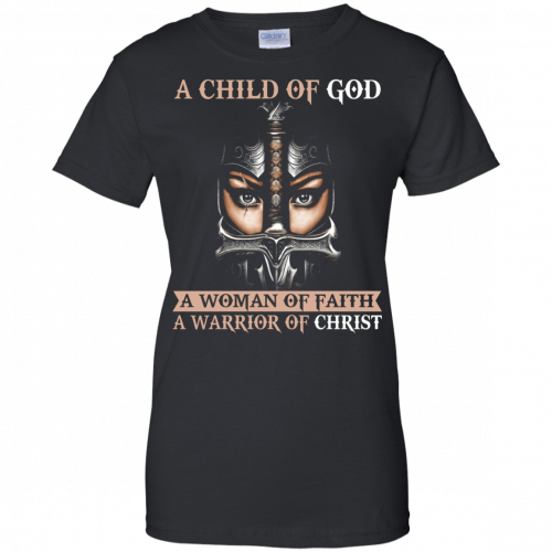 A Child Of God A Woman Of Faith shirt, tank, racerback - image 409 500x500