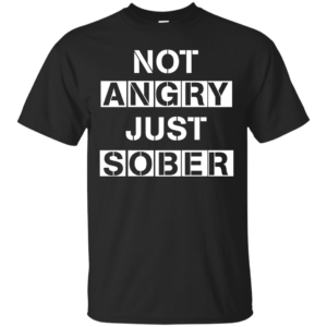 Not Angry Just Sober t-shirt, racerback - image 496 300x300