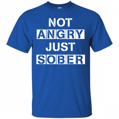 Not Angry Just Sober t-shirt, racerback - image 497 500x500