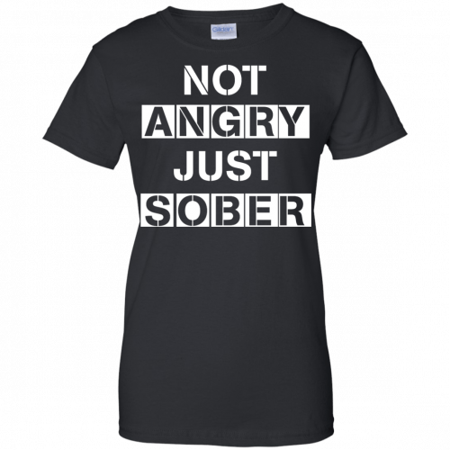 Not Angry Just Sober t-shirt, racerback - image 506 500x500