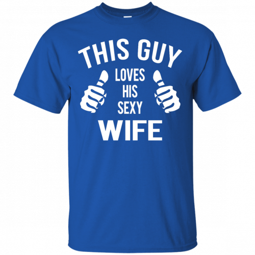 This Guy Loves His Sexy Wife t-shirt, tank, long sleeve - image 521 500x500