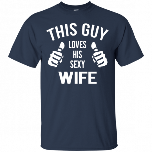 This Guy Loves His Sexy Wife t-shirt, tank, long sleeve - image 522 500x500