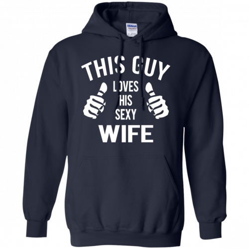 This Guy Loves His Sexy Wife t-shirt, tank, long sleeve - image 526 500x500