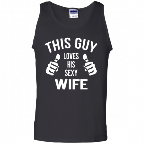 This Guy Loves His Sexy Wife t-shirt, tank, long sleeve - image 527 500x500