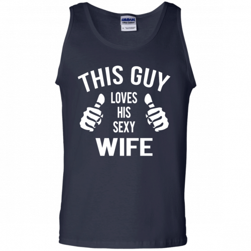 This Guy Loves His Sexy Wife t-shirt, tank, long sleeve - image 528 500x500