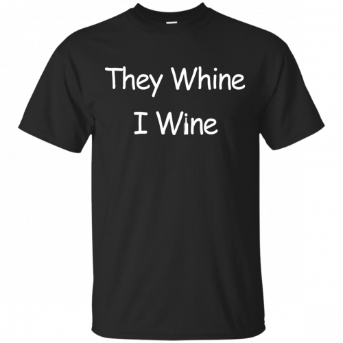 They whine I wine shirt, racerback, long sleeve - image 533 500x500
