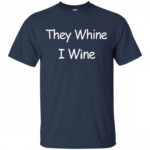 They whine I wine shirt, racerback, long sleeve - image 534 500x500