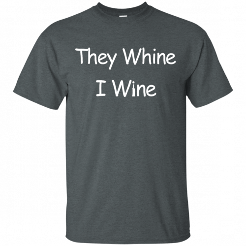 They whine I wine shirt, racerback, long sleeve - image 535 500x500