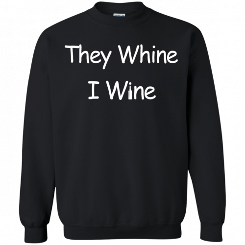They whine I wine shirt, racerback, long sleeve - image 541 500x500