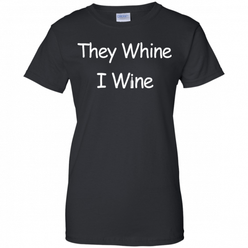 They whine I wine shirt, racerback, long sleeve - image 543 500x500