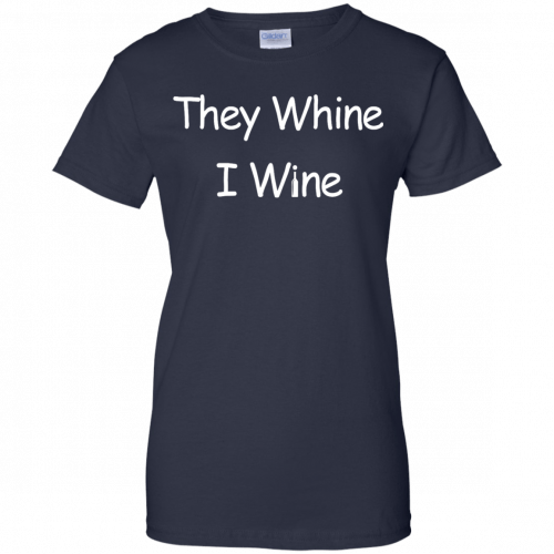 They whine I wine shirt, racerback, long sleeve - image 544 500x500