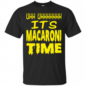 UHH UHHHHHHH It's Macaroni Time t-shirt, long sleeve - image 593 300x300