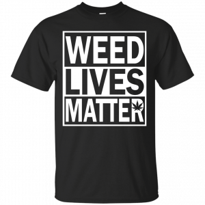 Weed lives matter shirt, hoodie - image 605 300x300