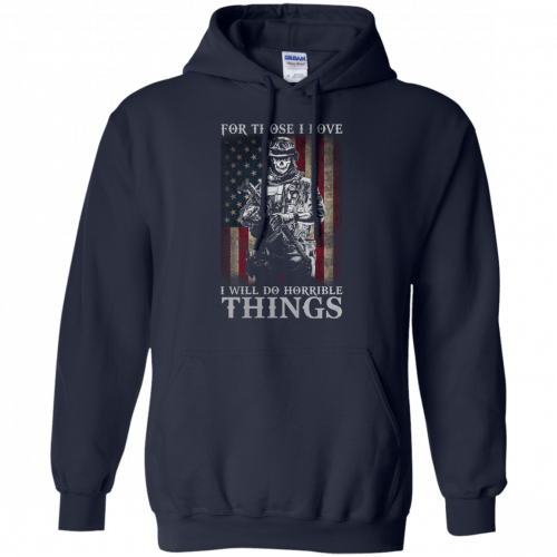 Veteran For Those I love I Will Do Horrible Things t-shirt, tank top - image 659 500x500