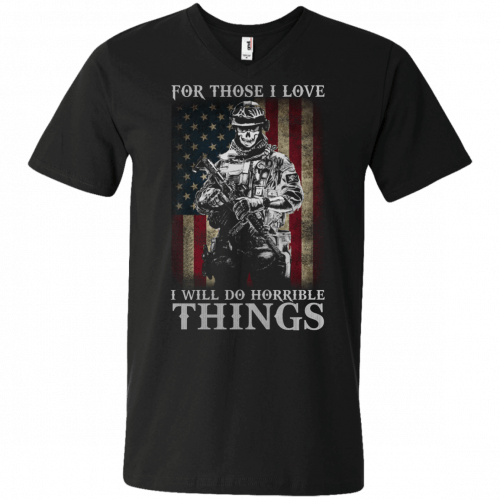 Veteran For Those I love I Will Do Horrible Things t-shirt, tank top - image 662 500x500
