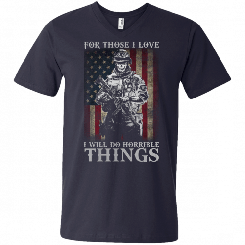 Veteran For Those I love I Will Do Horrible Things t-shirt, tank top - image 663 500x500