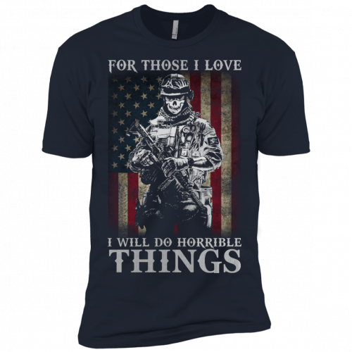 Veteran For Those I love I Will Do Horrible Things t-shirt, tank top - image 665 500x500