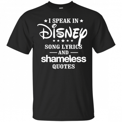 I Speak In Disney Song Lyrics And Shameless Quotes shirt, racerback - image 718 500x500