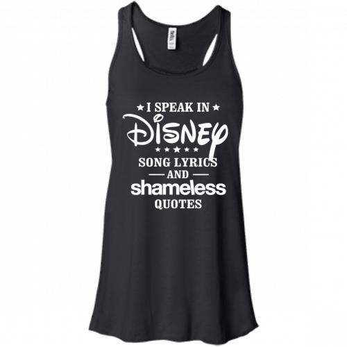 I Speak In Disney Song Lyrics And Shameless Quotes shirt, racerback - image 721 500x500