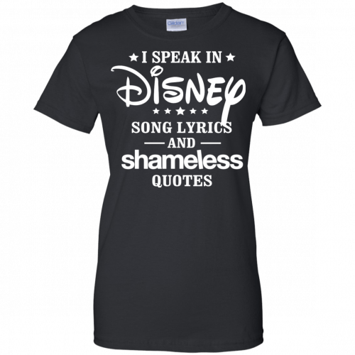 I Speak In Disney Song Lyrics And Shameless Quotes shirt, racerback - image 728 500x500