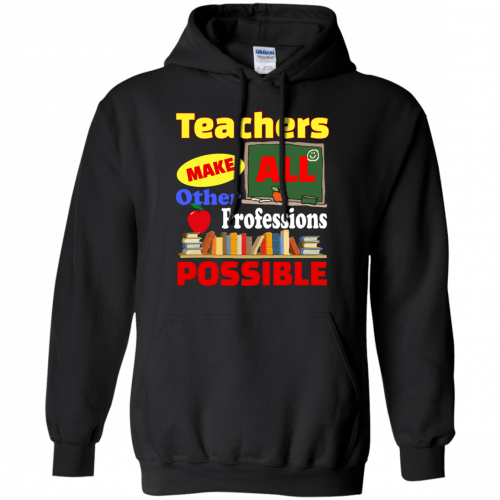 Teachers Make All Other Professions Possible t-shirt, tank top - image 775 500x500