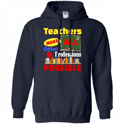 Teachers Make All Other Professions Possible t-shirt, tank top - image 776 500x500