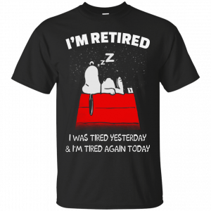 Snoopy: I'm Retired I Was Tired Yesterday shirt, racerback, hoodie - image 833 300x300