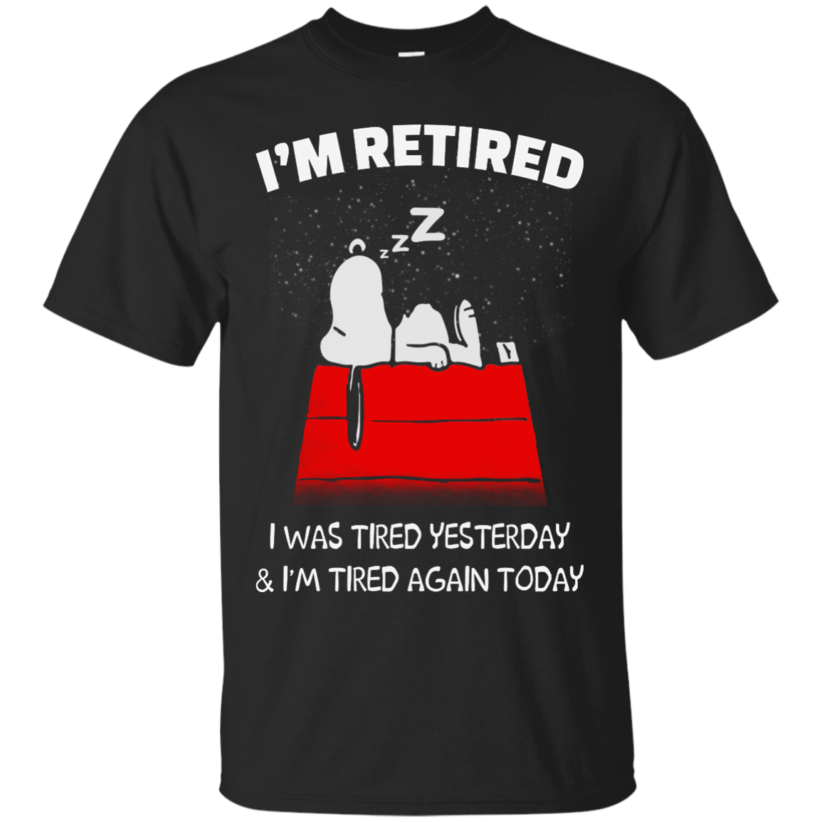 Well-known Snoopy: I'm Retired I Was Tired Yesterday shirt, racerback, hoodie  OI64