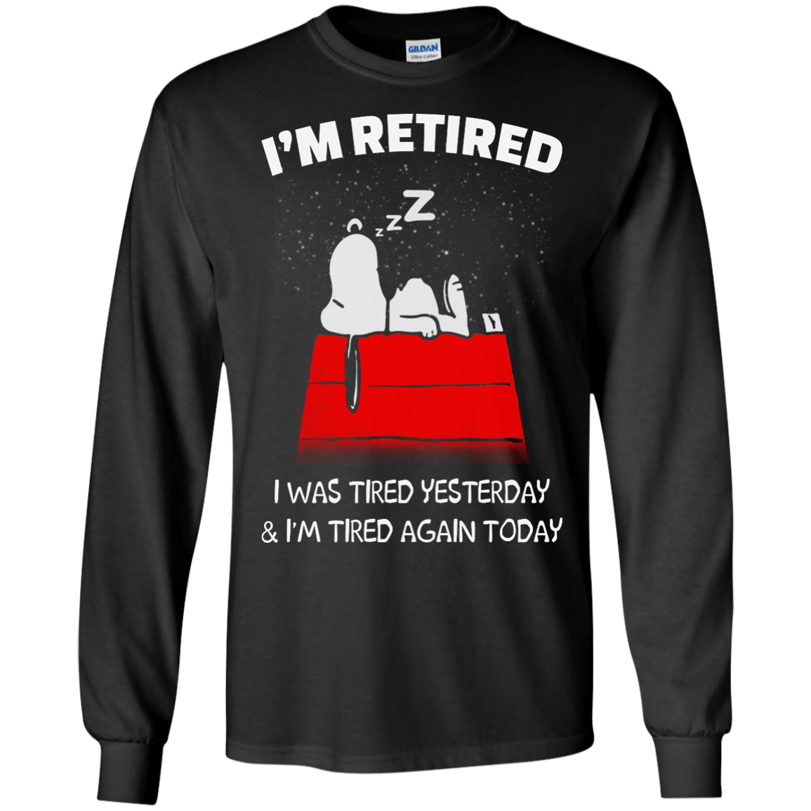 Super Snoopy: I'm Retired I Was Tired Yesterday shirt, racerback, hoodie  TM02
