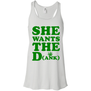 She wants the dank t-shirt, tank top, racerback - image 980 300x300