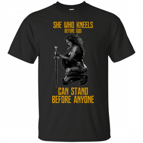 Wonder Woman: She Who Kneel Before God Can Stand Before Anyone shirt - image 114 500x500