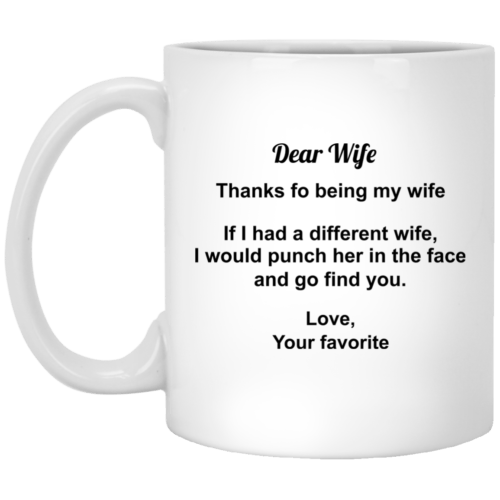Dear Wife Thanks For Being My Wife mugs - image 294 500x500