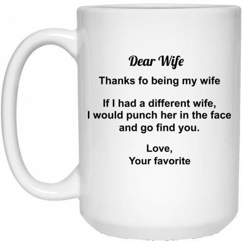 Dear Wife Thanks For Being My Wife mugs - image 295 500x500