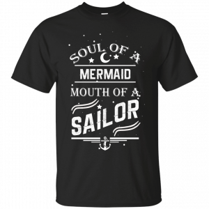 Soul of a mermaid mouth of a sailor t-shirt, tank, hoodie - image 596 300x300