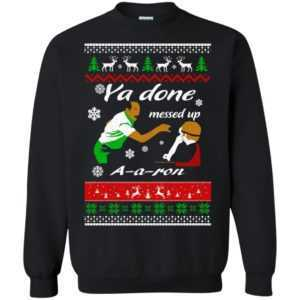 Ya Done Messed Up A-a-ron Christmas Sweater, hoodie - image 622 300x300