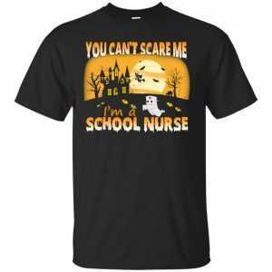 You can't scare me I'm a School Nurse t-shirt, hoodie, long sleeve - image 736 300x300