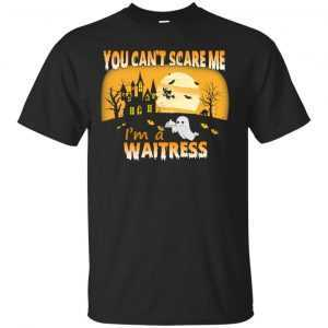 You can't scare me I'm a Waitress t-shirt, hoodie, long sleeve - image 748 300x300